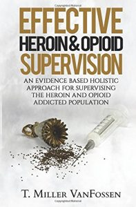 Heroin and Opioid Supervision